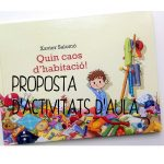 QUIN CAOS D'HABITACIÓ! – PROPOSTA D'AULA