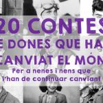 20 CONTES DE DONES QUE VAN CANVIAR EL MÓN